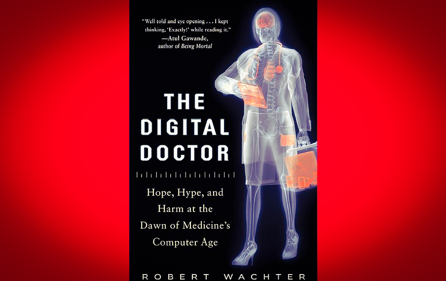 Robert Wachter Digital Doctor ICT&health Digital health